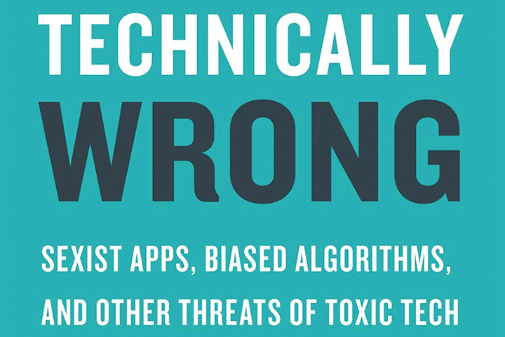 Portada del libro Technically Wrong: Sexist Apps, Biased Algorithms, and Other Threats of Toxic Tech.
